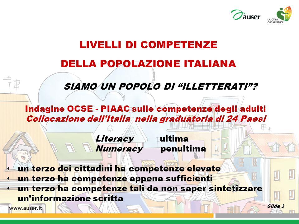 """LIVELLI DI COMPETENZE DELLA POPOLAZIONE ITALIANA SIAMO UN POPOLO DI """"ILLETTERATI""""? Indagine OCSE - PIAAC sulle competenze degli adulti Collocazione de"""