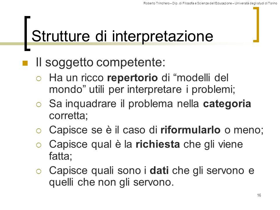 Roberto Trinchero – Dip. di Filosofia e Scienze dell'Educazione – Università degli studi di Torino 16 Strutture di interpretazione Il soggetto compete