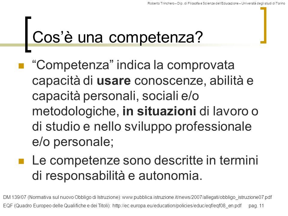 """Roberto Trinchero – Dip. di Filosofia e Scienze dell'Educazione – Università degli studi di Torino 9 Cos'è una competenza? """"Competenza"""" indica la comp"""