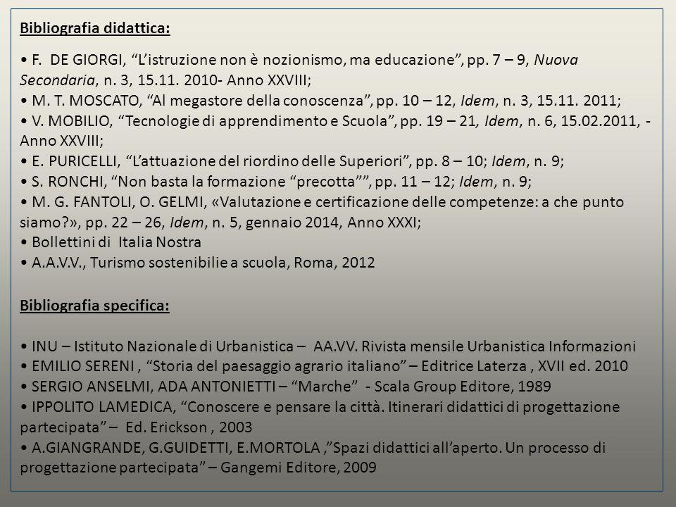 """Bibliografia didattica: F. DE GIORGI, """"L'istruzione non è nozionismo, ma educazione"""", pp. 7 – 9, Nuova Secondaria, n. 3, 15.11. 2010- Anno XXVIII; M."""