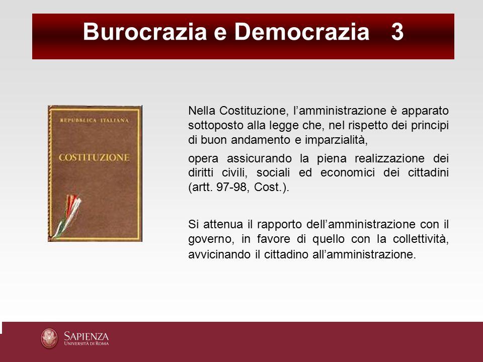 Nella Costituzione, l'amministrazione è apparato sottoposto alla legge che, nel rispetto dei principi di buon andamento e imparzialità, opera assicura