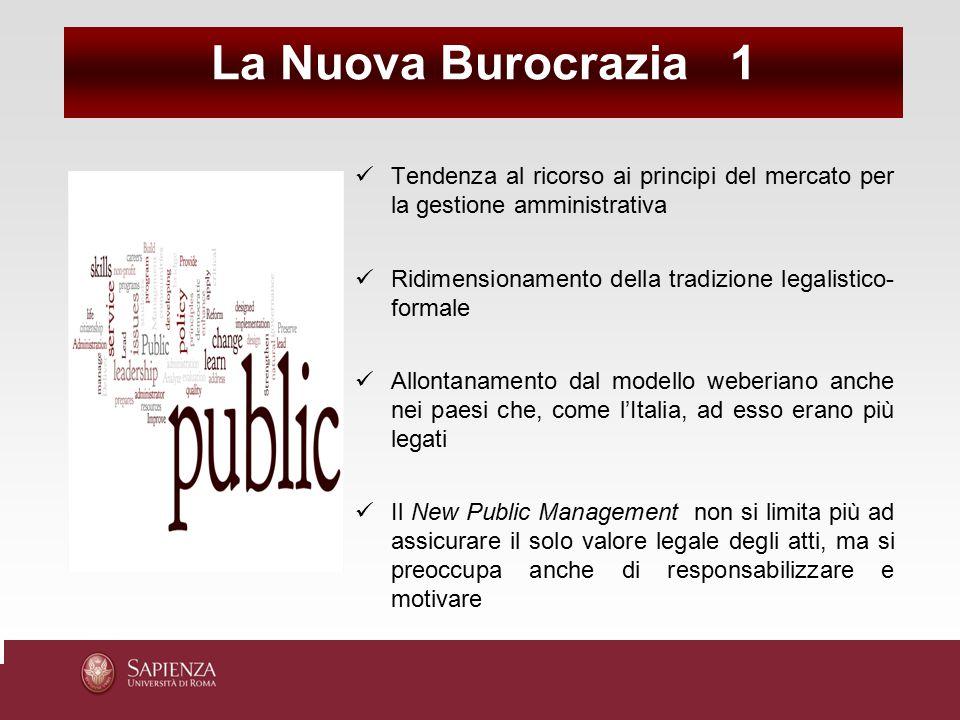 Tendenza al ricorso ai principi del mercato per la gestione amministrativa Ridimensionamento della tradizione legalistico- formale Allontanamento dal
