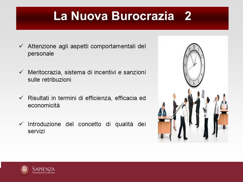 Attenzione agli aspetti comportamentali del personale Meritocrazia, sistema di incentivi e sanzioni sulle retribuzioni Risultati in termini di efficie
