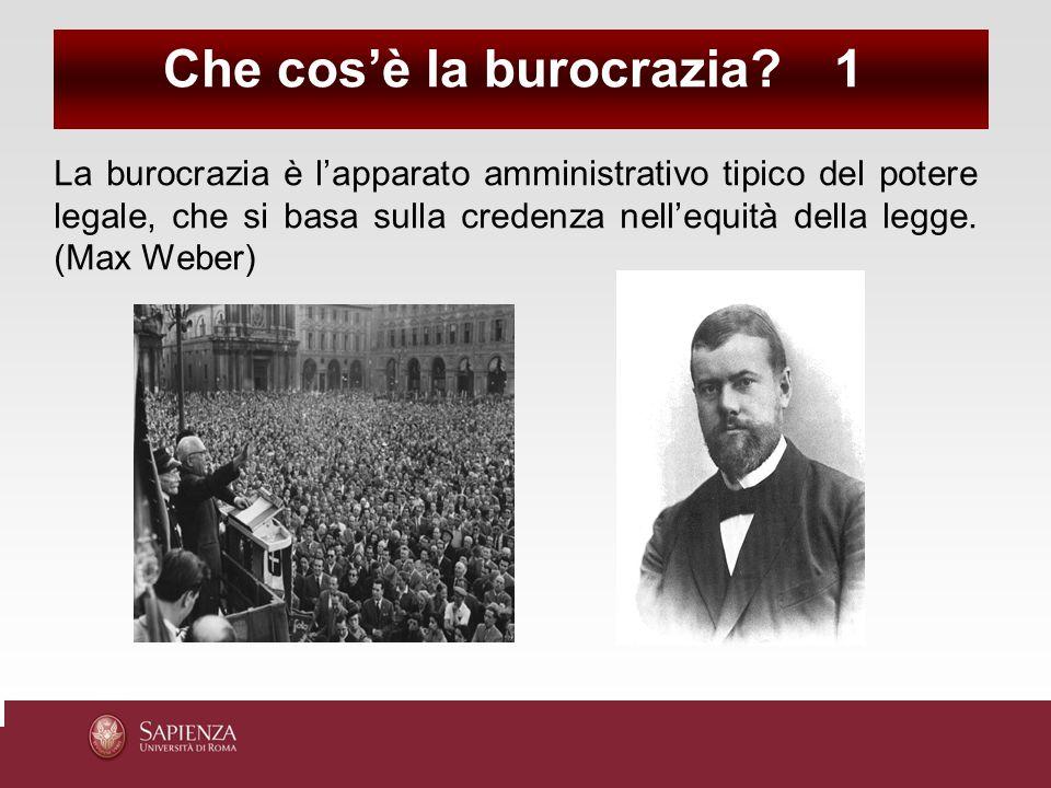 La burocrazia è l'apparato amministrativo tipico del potere legale, che si basa sulla credenza nell'equità della legge. (Max Weber) Che cos'è la buroc