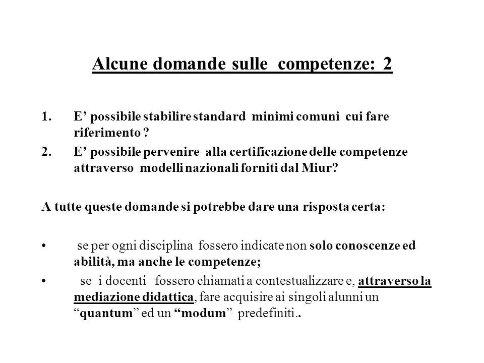 Alcune domande sulle competenze: 2 1.E' possibile stabilire standard minimi comuni cui fare riferimento .