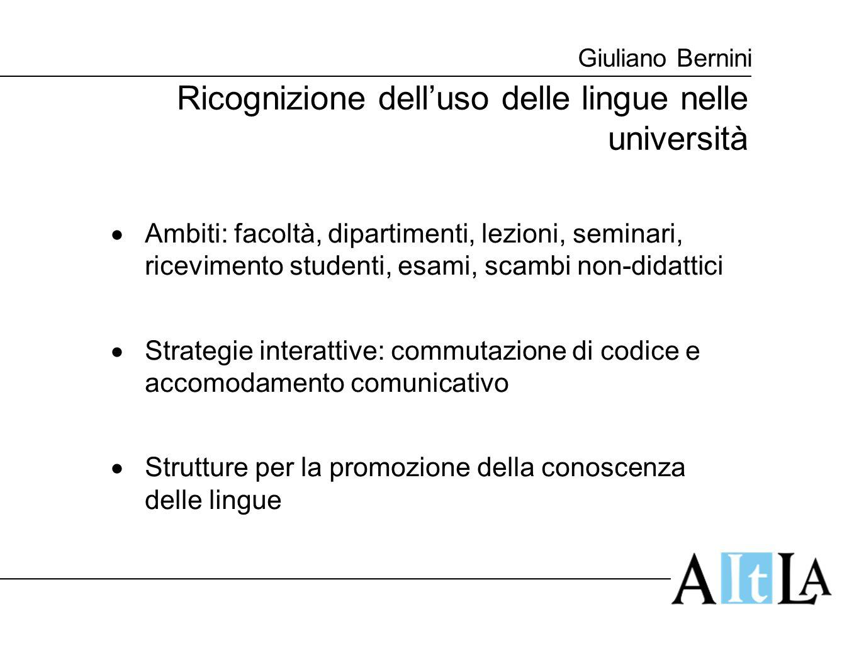 Giuliano Bernini Ricognizione dell'uso delle lingue nelle università  Ambiti: facoltà, dipartimenti, lezioni, seminari, ricevimento studenti, esami,