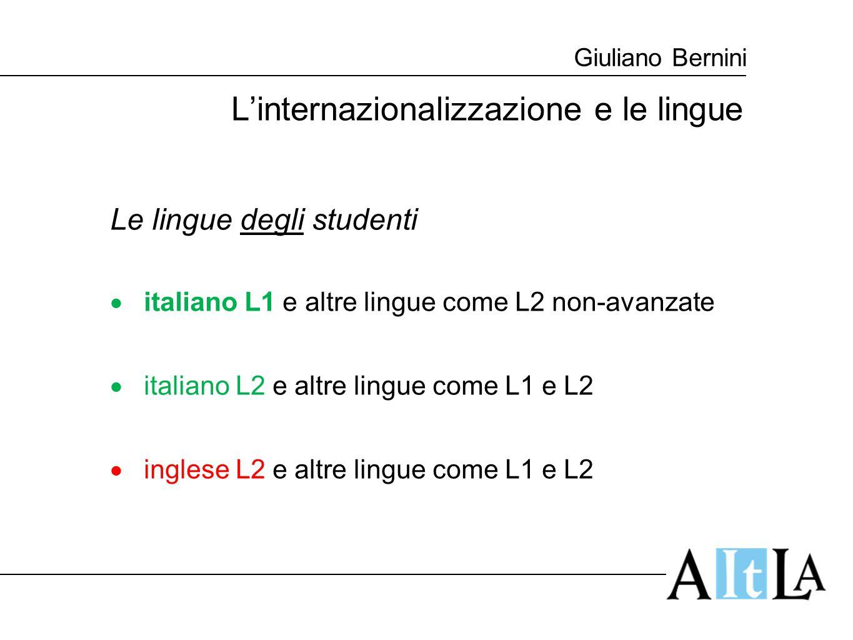 Giuliano Bernini L'internazionalizzazione e le lingue Le lingue degli studenti  italiano L1 e altre lingue come L2 non-avanzate  italiano L2 e altre
