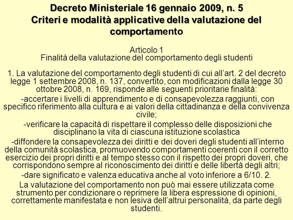 Decreto Ministeriale 16 gennaio 2009, n. 5 Criteri e modalità applicative della valutazione del comportam Decreto Ministeriale 16 gennaio 2009, n. 5 C