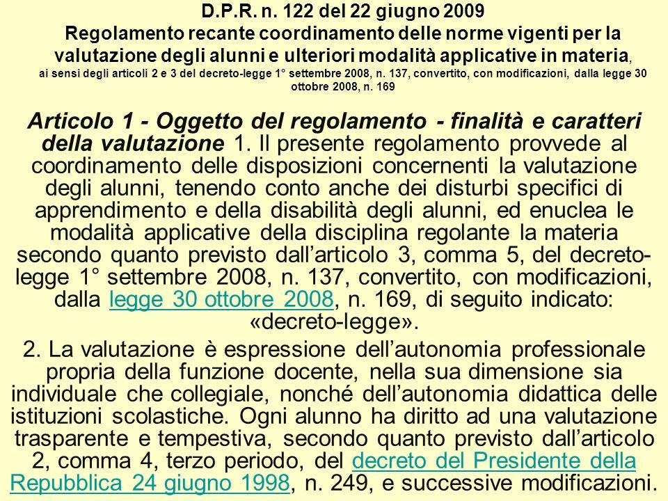 D.P.R. n. 122 del 22 giugno 2009 Regolamento recante coordinamento delle norme vigenti per la valutazione degli alunni e ulteriori modalità applicativ