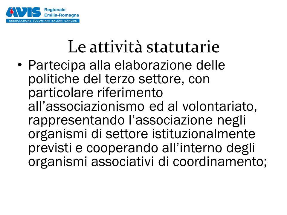 Le attività statutarie Partecipa alla elaborazione delle politiche del terzo settore, con particolare riferimento all'associazionismo ed al volontaria