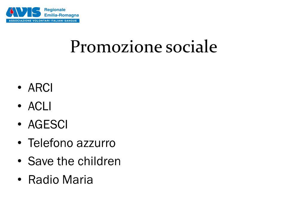 Promozione sociale ARCI ACLI AGESCI Telefono azzurro Save the children Radio Maria