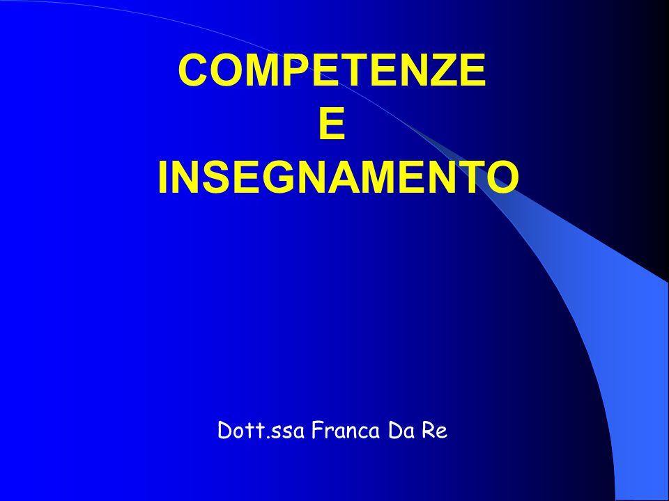 COMPETENZE E INSEGNAMENTO Dott.ssa Franca Da Re