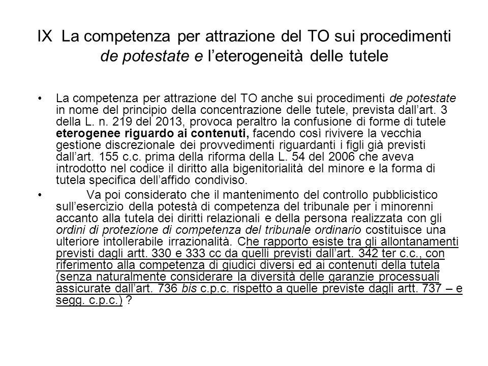 IX La competenza per attrazione del TO sui procedimenti de potestate e l'eterogeneità delle tutele La competenza per attrazione del TO anche sui proce