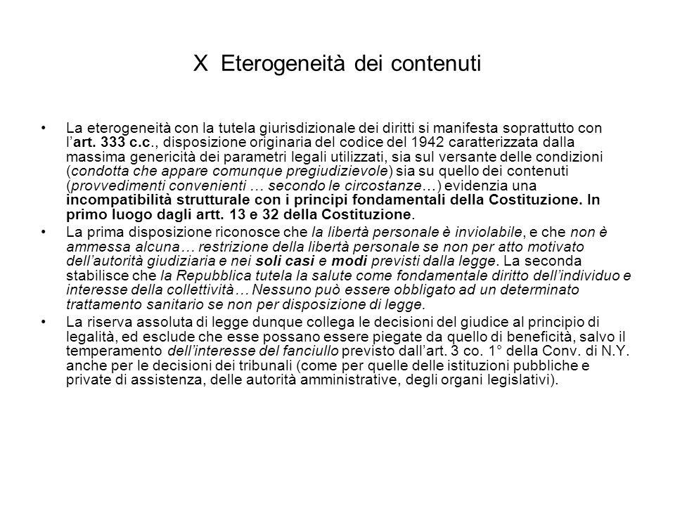 X Eterogeneità dei contenuti La eterogeneità con la tutela giurisdizionale dei diritti si manifesta soprattutto con l'art. 333 c.c., disposizione orig