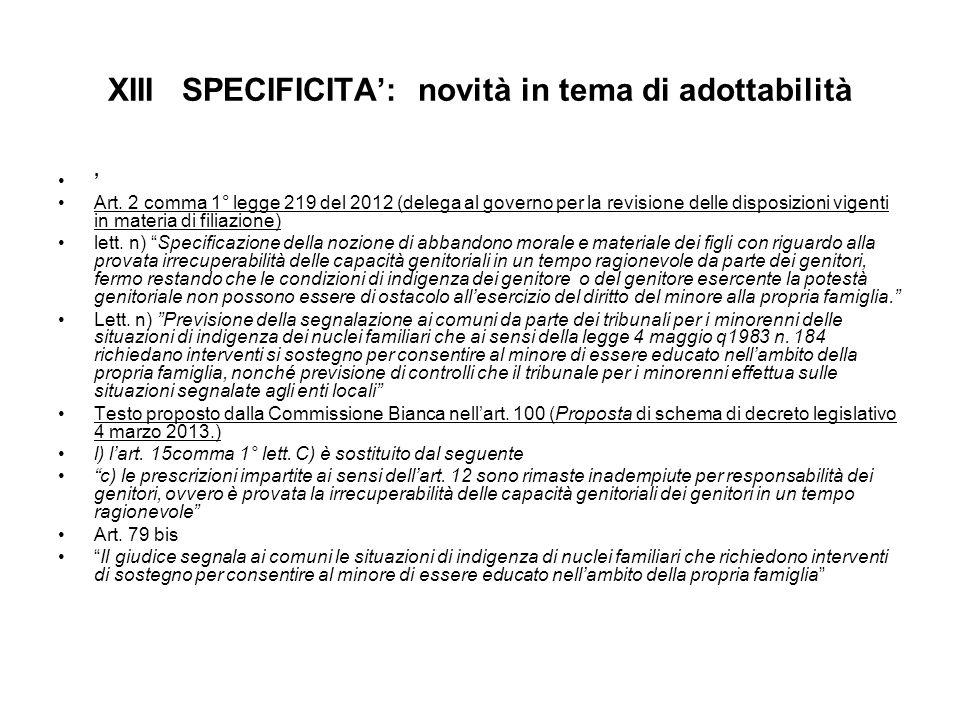 XIII SPECIFICITA': novità in tema di adottabilità ' Art. 2 comma 1° legge 219 del 2012 (delega al governo per la revisione delle disposizioni vigenti