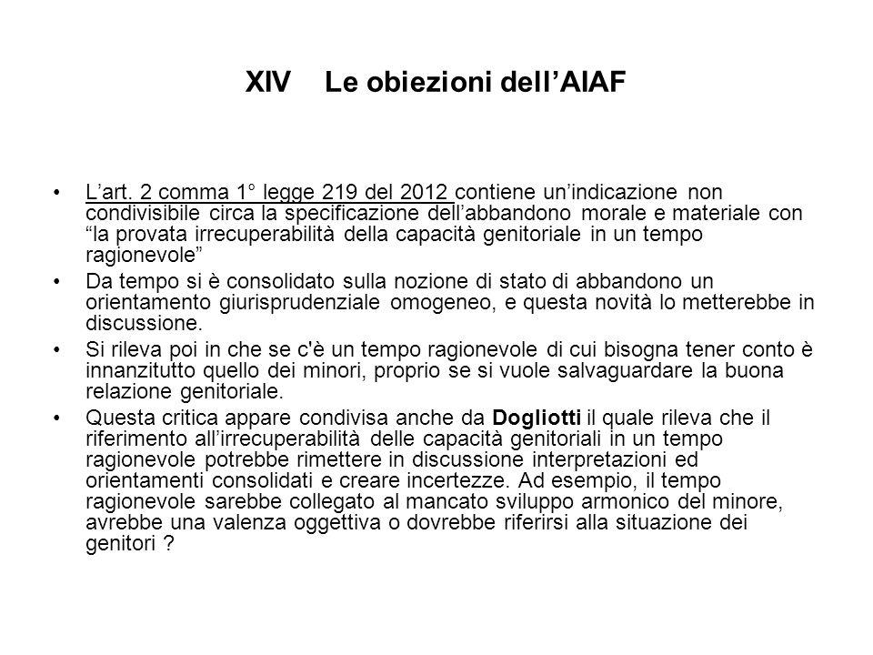 XIV Le obiezioni dell'AIAF L'art. 2 comma 1° legge 219 del 2012 contiene un'indicazione non condivisibile circa la specificazione dell'abbandono moral