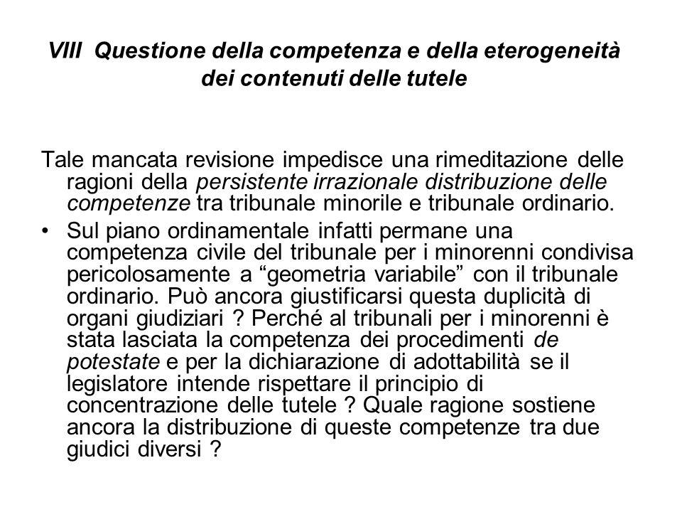 VIII Questione della competenza e della eterogeneità dei contenuti delle tutele Tale mancata revisione impedisce una rimeditazione delle ragioni della