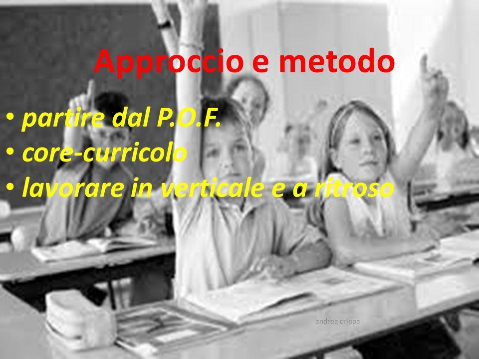 Approccio e metodo partire dal P.O.F. core-curricolo lavorare in verticale e a ritroso andrea crippa