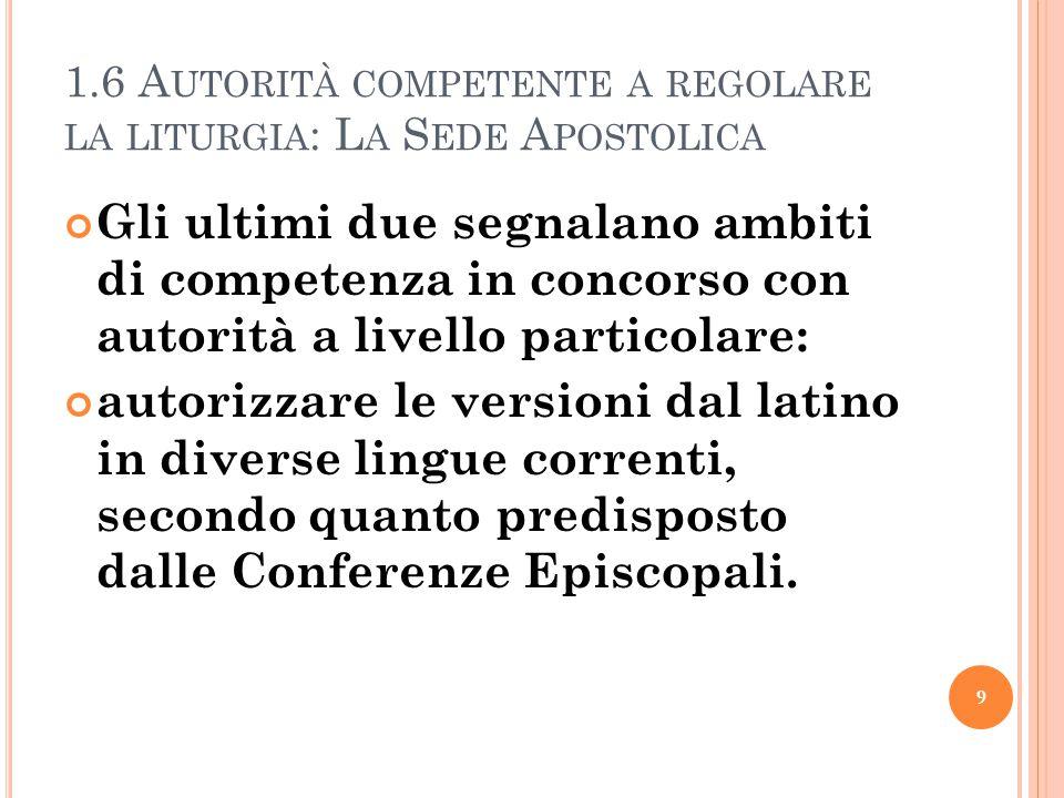 1.7 Autorità competente a regolare la liturgia: Le Conferenze Episcopali  Il can.