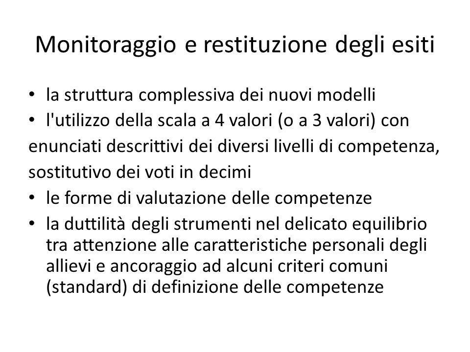 Monitoraggio e restituzione degli esiti la struttura complessiva dei nuovi modelli l'utilizzo della scala a 4 valori (o a 3 valori) con enunciati desc