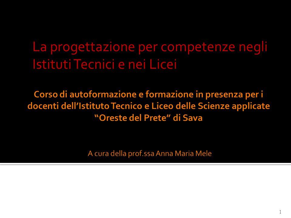 La progettazione per competenze negli Istituti Tecnici e nei Licei 1