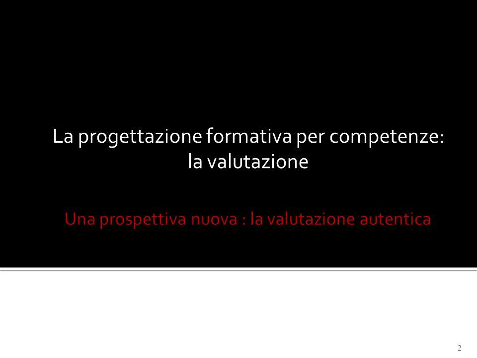 La progettazione formativa per competenze: la valutazione 2