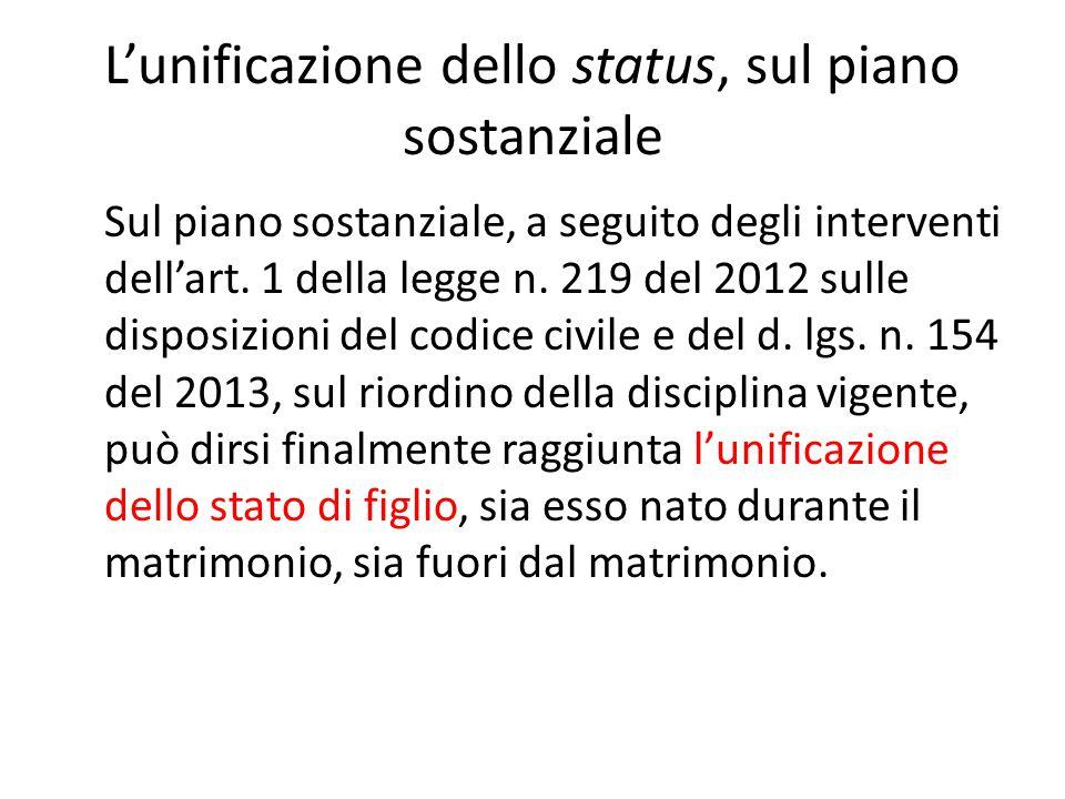 L'unificazione dello status, sul piano sostanziale Sul piano sostanziale, a seguito degli interventi dell'art.