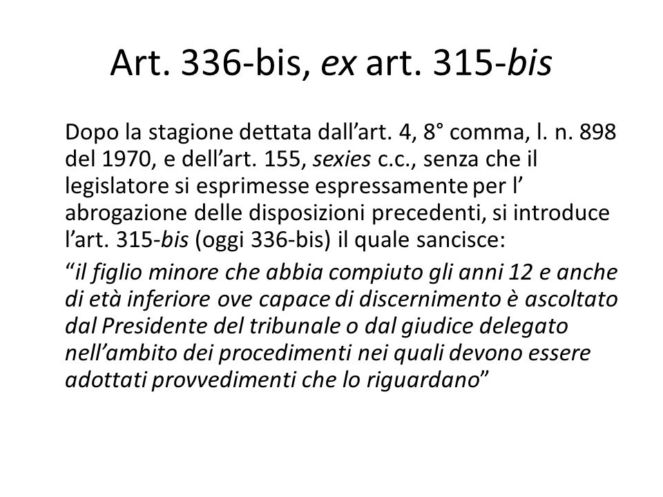 Art.336-bis, ex art. 315-bis Dopo la stagione dettata dall'art.