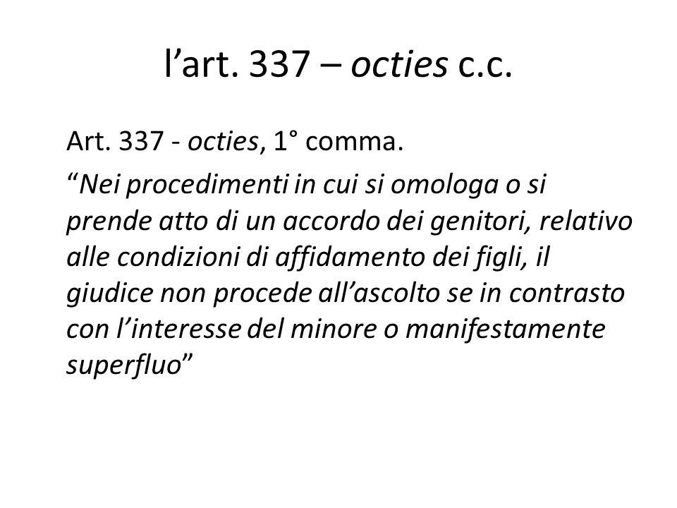 l'art.337 – octies c.c. Art. 337 - octies, 1° comma.