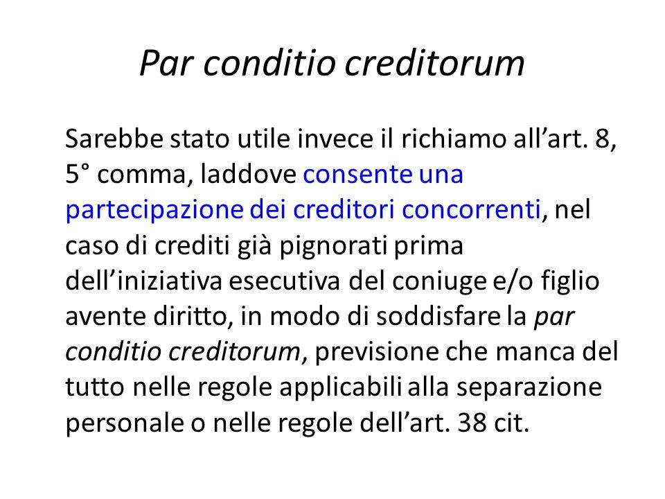 Par conditio creditorum Sarebbe stato utile invece il richiamo all'art.