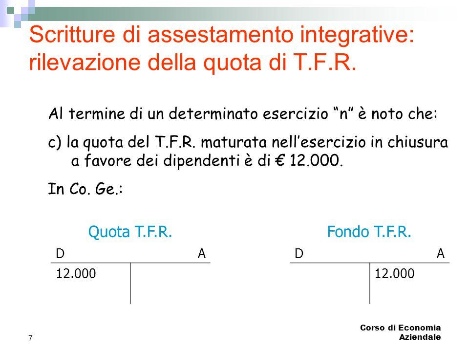 """Corso di Economia Aziendale 7 Scritture di assestamento integrative: rilevazione della quota di T.F.R. Al termine di un determinato esercizio """"n"""" è no"""