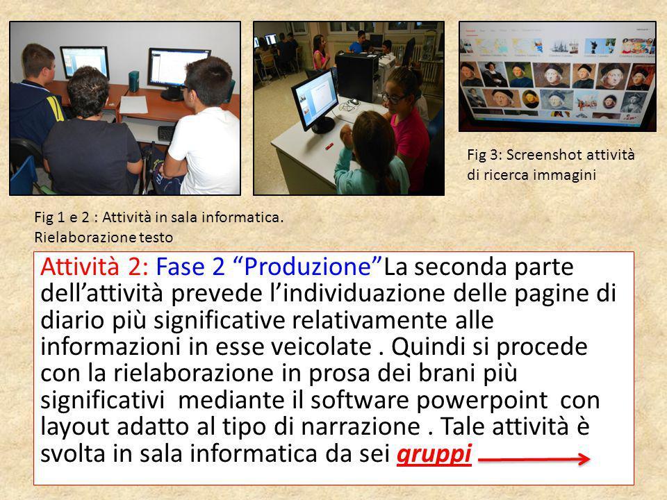 """Attività 2: Fase 2 """"Produzione""""La seconda parte dell'attività prevede l'individuazione delle pagine di diario più significative relativamente alle inf"""