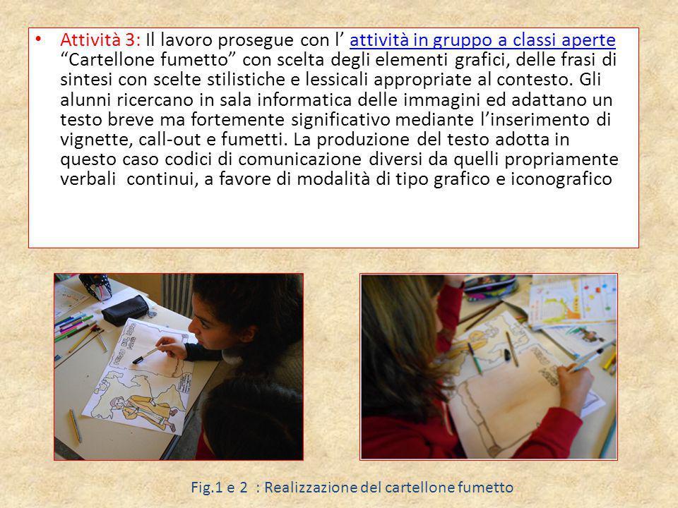 """Attività 3: Il lavoro prosegue con l' attività in gruppo a classi aperte """"Cartellone fumetto"""" con scelta degli elementi grafici, delle frasi di sintes"""