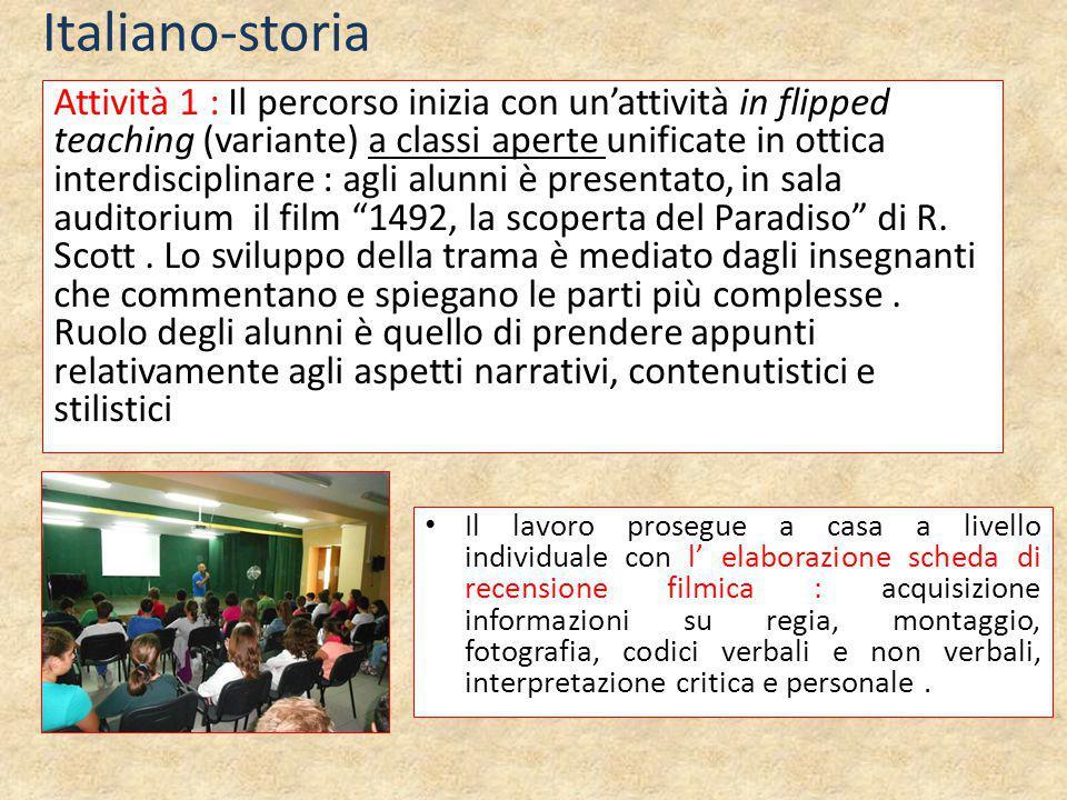 Italiano-storia Attività 1 : Il percorso inizia con un'attività in flipped teaching (variante) a classi aperte unificate in ottica interdisciplinare :