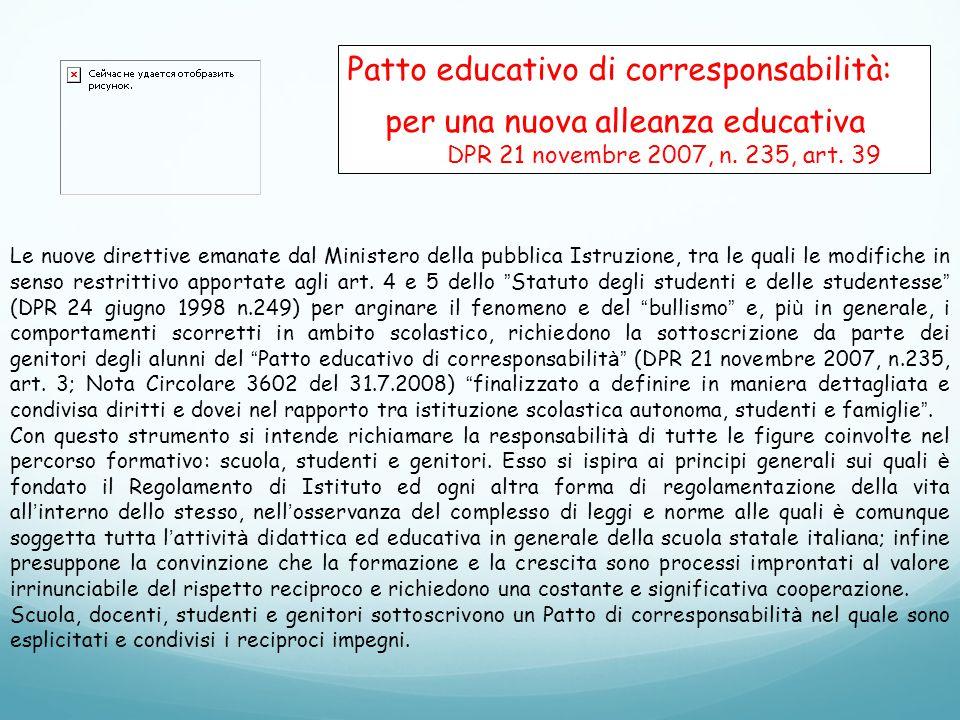 Patto educativo di corresponsabilità: per una nuova alleanza educativa DPR 21 novembre 2007, n. 235, art. 39 Le nuove direttive emanate dal Ministero