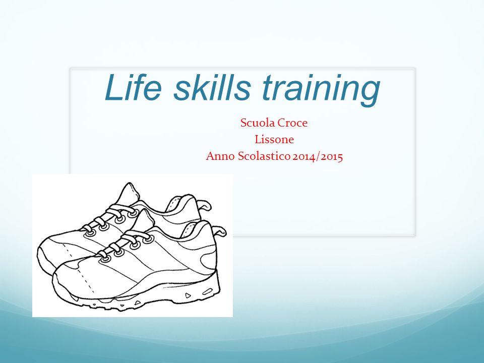 Life skills training Scuola Croce Lissone Anno Scolastico 2014/2015