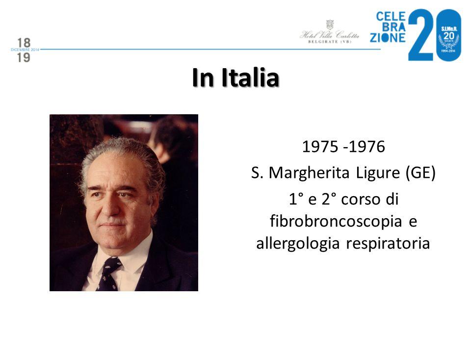 1975 -1976 S. Margherita Ligure (GE) 1° e 2° corso di fibrobroncoscopia e allergologia respiratoria In Italia