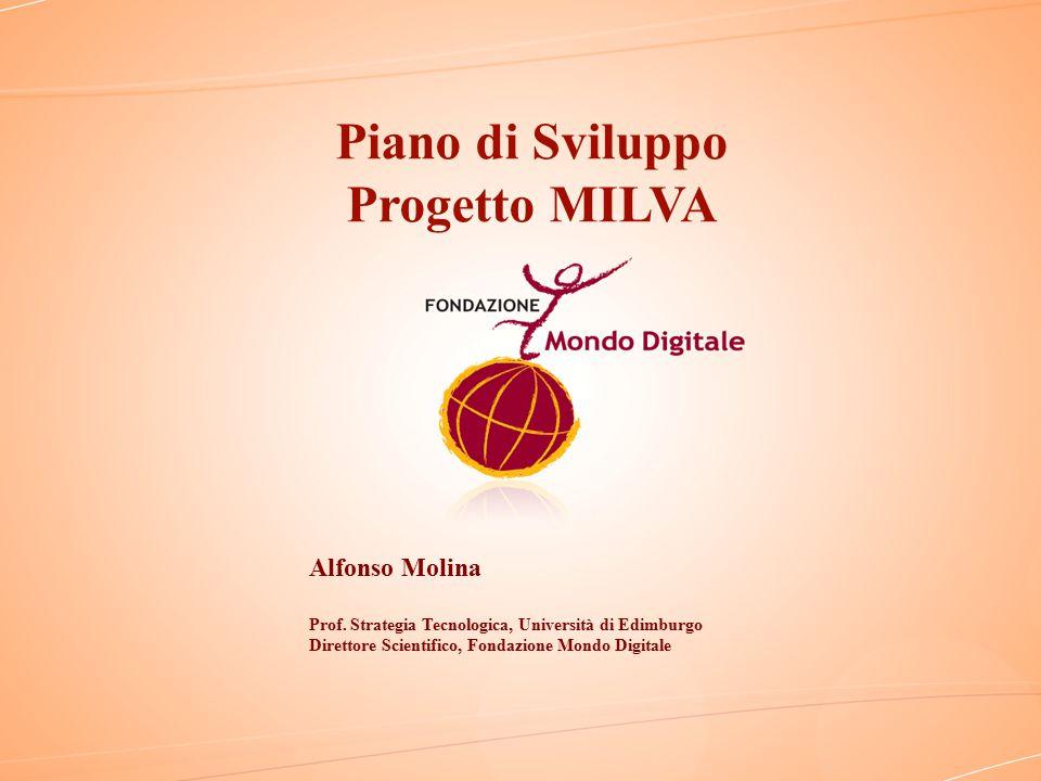 Piano di Sviluppo Progetto MILVA Alfonso Molina Prof.
