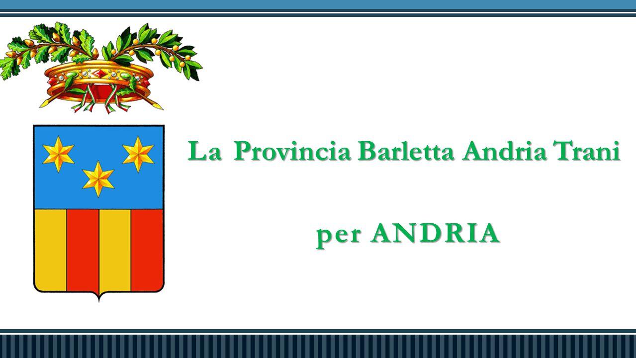 La Provincia Barletta Andria Trani per ANDRIA per ANDRIA