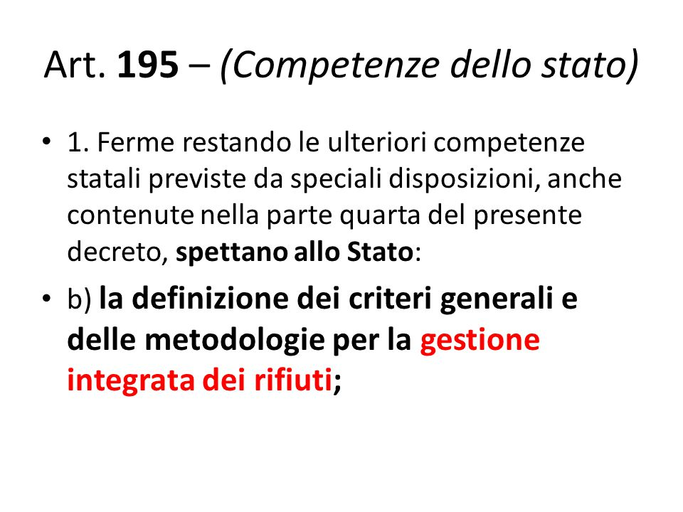 Art. 195 – (Competenze dello stato) 1. Ferme restando le ulteriori competenze statali previste da speciali disposizioni, anche contenute nella parte q