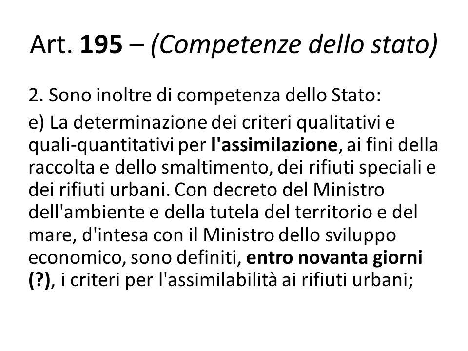 2. Sono inoltre di competenza dello Stato: e) La determinazione dei criteri qualitativi e quali-quantitativi per l'assimilazione, ai fini della raccol