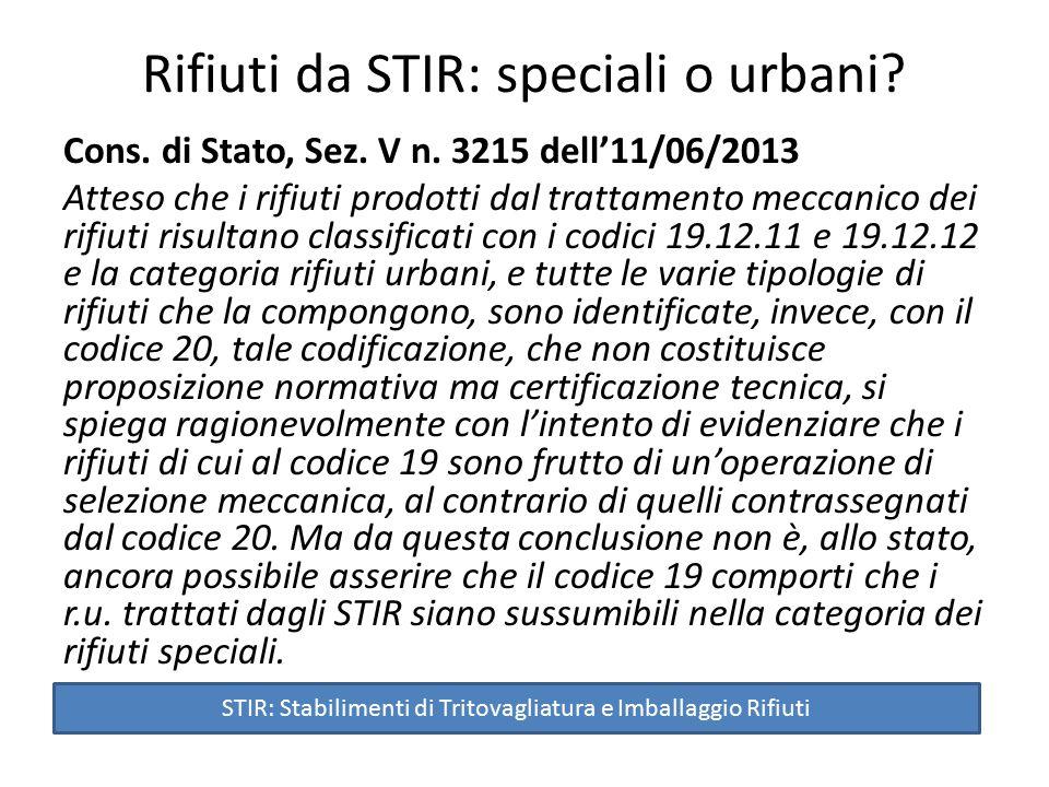 Rifiuti da STIR: speciali o urbani? Cons. di Stato, Sez. V n. 3215 dell'11/06/2013 Atteso che i rifiuti prodotti dal trattamento meccanico dei rifiuti