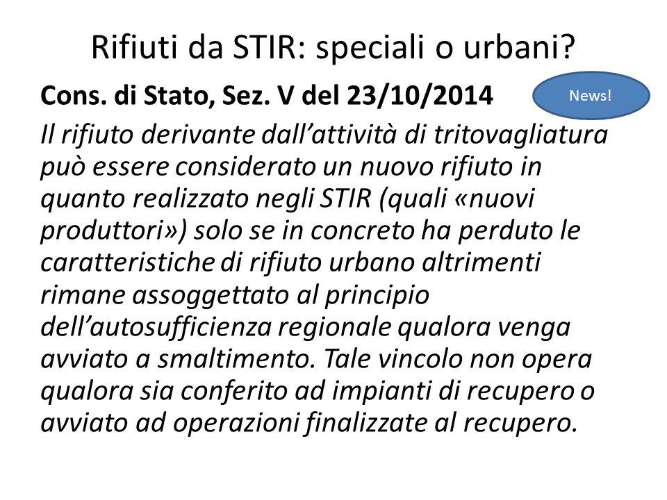 Rifiuti da STIR: speciali o urbani? Cons. di Stato, Sez. V del 23/10/2014 Il rifiuto derivante dall'attività di tritovagliatura può essere considerato