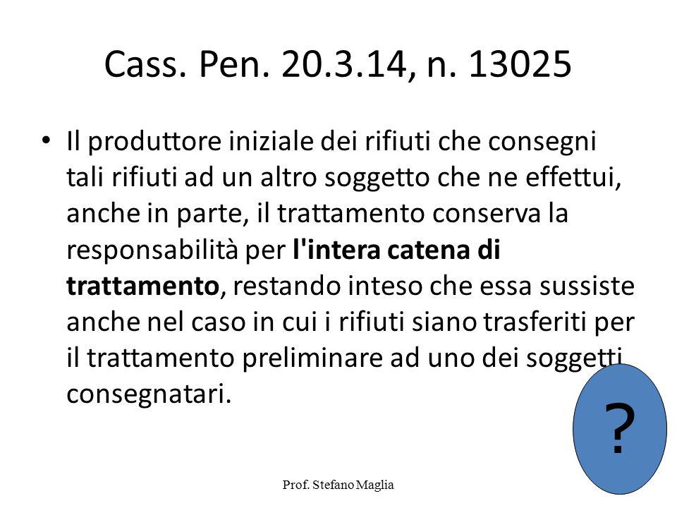 Cass. Pen. 20.3.14, n. 13025 Il produttore iniziale dei rifiuti che consegni tali rifiuti ad un altro soggetto che ne effettui, anche in parte, il tra