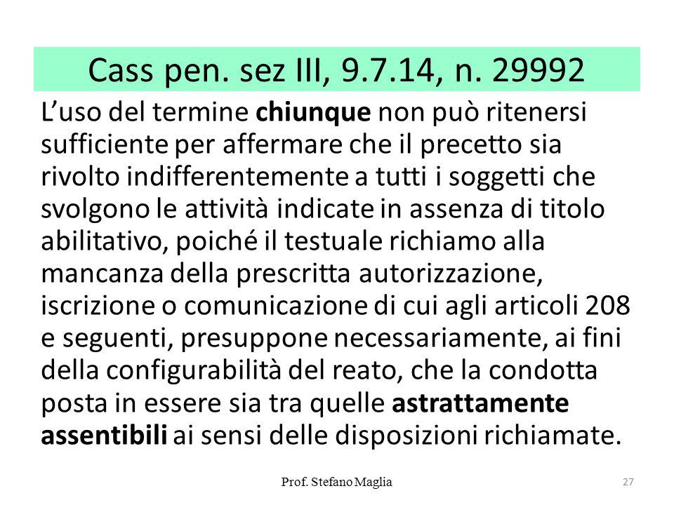 Cass pen. sez III, 9.7.14, n. 29992 L'uso del termine chiunque non può ritenersi sufficiente per affermare che il precetto sia rivolto indifferentemen
