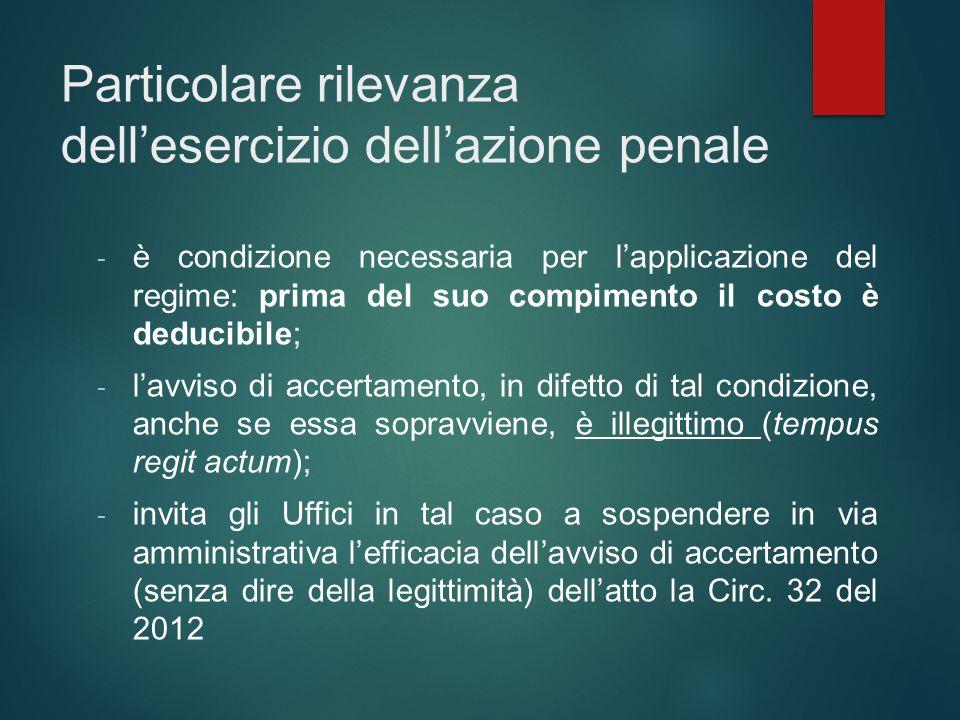 Particolare rilevanza dell'esercizio dell'azione penale - è condizione necessaria per l'applicazione del regime: prima del suo compimento il costo è d