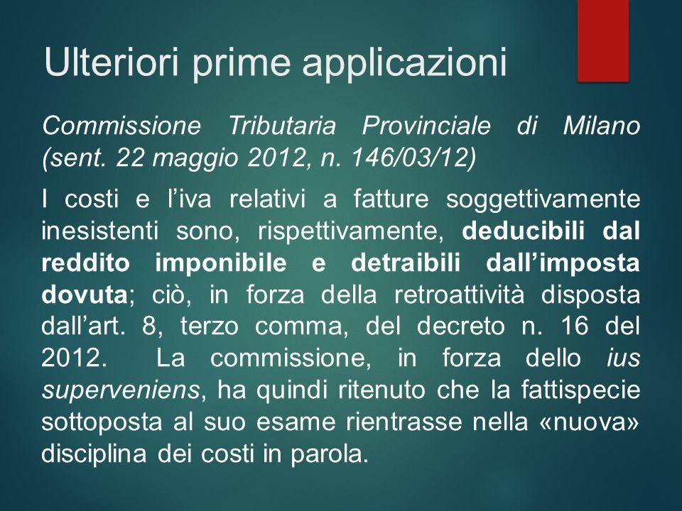 Ulteriori prime applicazioni Commissione Tributaria Provinciale di Milano (sent. 22 maggio 2012, n. 146/03/12) I costi e l'iva relativi a fatture sogg