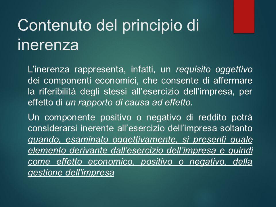 Contenuto del principio di inerenza L'inerenza rappresenta, infatti, un requisito oggettivo dei componenti economici, che consente di affermare la rif