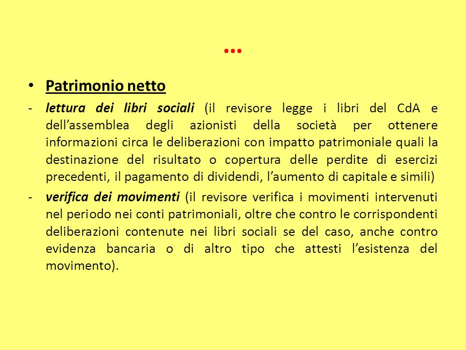 … Patrimonio netto -lettura dei libri sociali (il revisore legge i libri del CdA e dell'assemblea degli azionisti della società per ottenere informazi