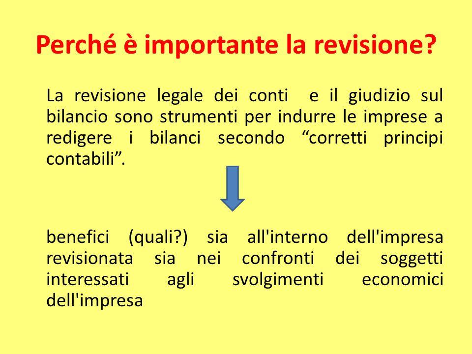 Perché è importante la revisione? La revisione legale dei conti e il giudizio sul bilancio sono strumenti per indurre le imprese a redigere i bilanci